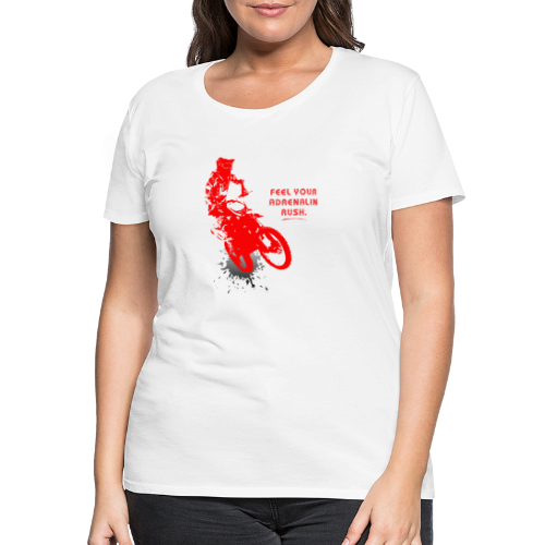 Adrenalinrausch | Motocross Geschenk Geschenkidee - Frauen Premium T-Shirt