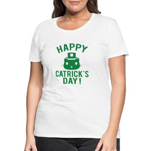 Happy Catrick's Day - St. Patrick's Day - Frauen Premium T-Shirt