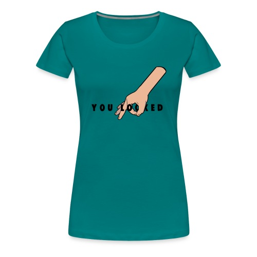 The Circle Game: You Looked - Women's Premium T-Shirt