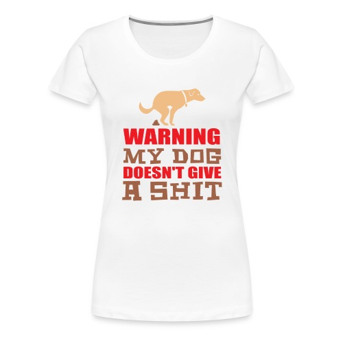 My Dog doesn't give a Sh*t - Frauen Premium T-Shirt
