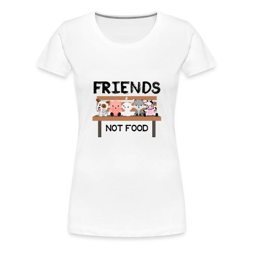 Friends Not Food - Frauen Premium T-Shirt