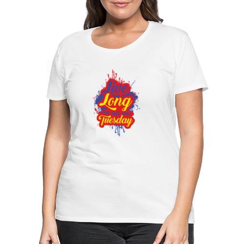The Ruby Tuesday - Women's Premium T-Shirt