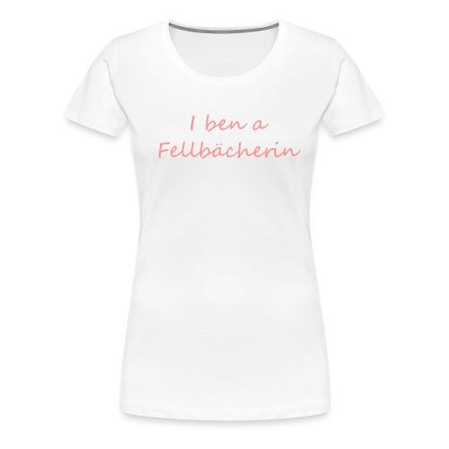 Fellbächerin - Frauen Premium T-Shirt
