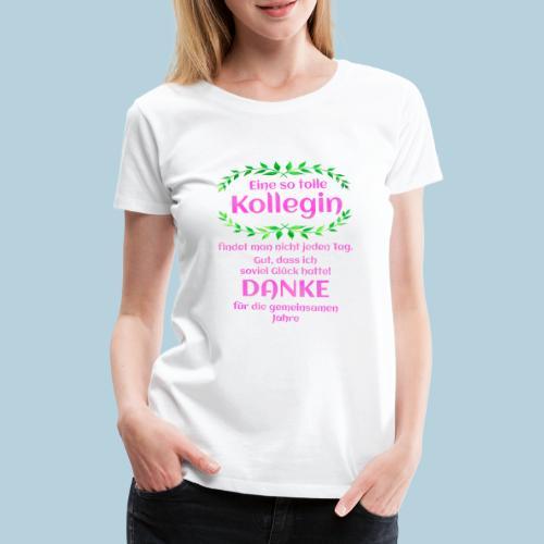 Danke - Kollegin - Geschenk - Arbeit - Büro - Job - Frauen Premium T-Shirt