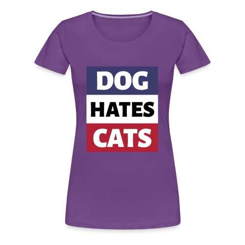 Dog Hates Cats - Frauen Premium T-Shirt