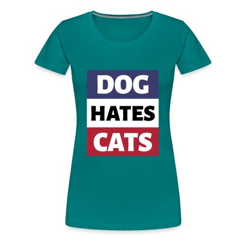 Dog Hates Cats - Frauen Premium T-Shirt