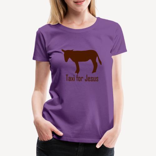 TAXI FOR JESUS - Women's Premium T-Shirt