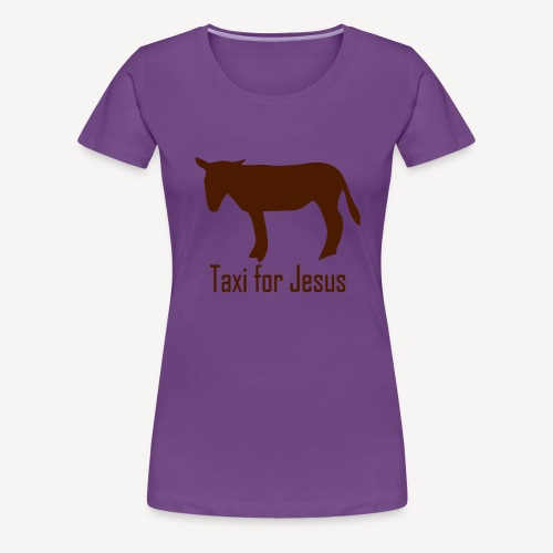 TAXI FOR JESUS - Women's Premium T-Shirt