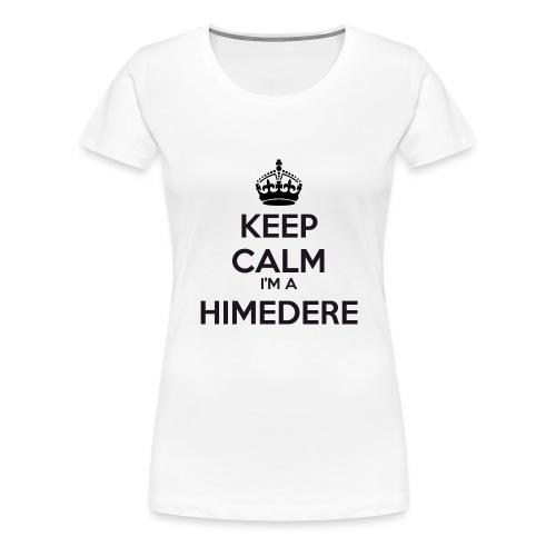 Himedere keep calm - Women's Premium T-Shirt