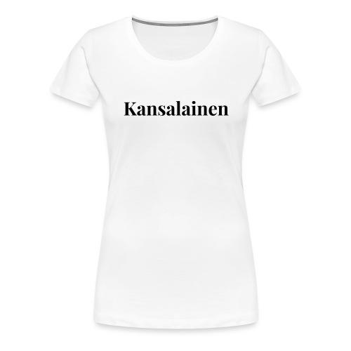Kansalainen - Naisten premium t-paita
