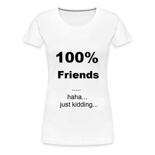 100friendsgross - Frauen Premium T-Shirt