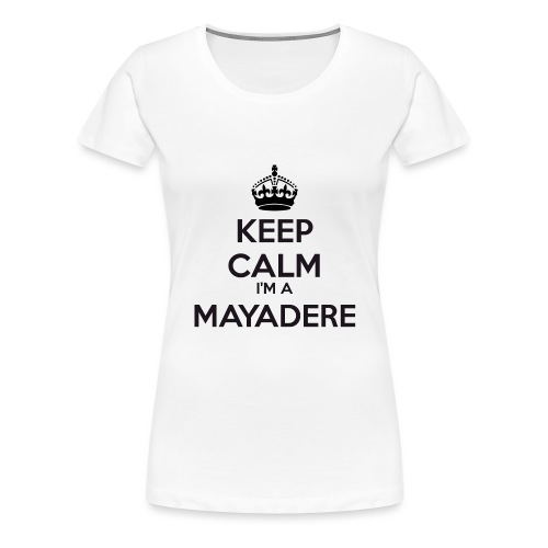 Mayadere keep calm - Women's Premium T-Shirt