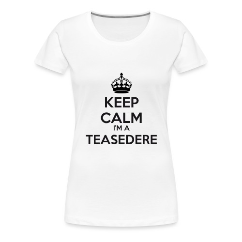 Teasedere keep calm - Women's Premium T-Shirt