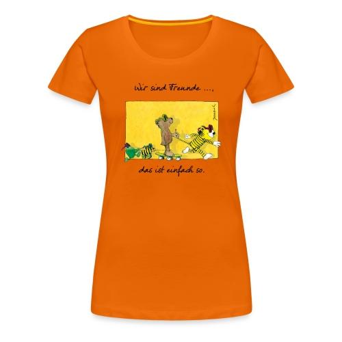 Janoschs 'Wir sind Freunde, das ist einfach so.' - Frauen Premium T-Shirt