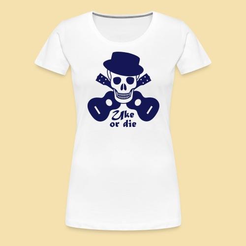 Uke or die for men - Frauen Premium T-Shirt