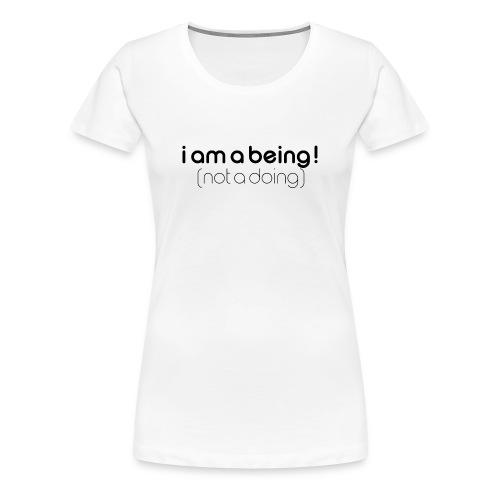 i am a being black - Women's Premium T-Shirt