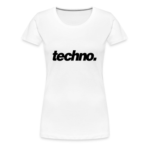 techno. - Frauen Premium T-Shirt