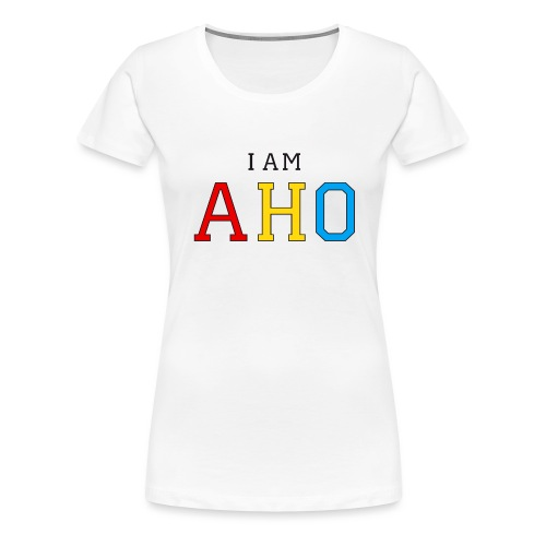 I am aho - Women's Premium T-Shirt