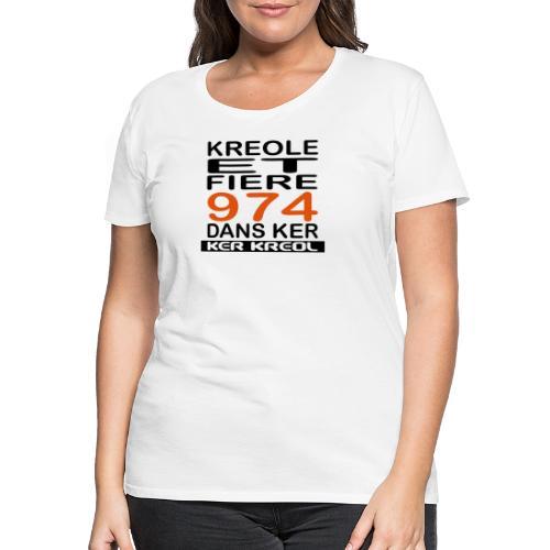 974 ker kreol - Kreole et Fiere - T-shirt Premium Femme