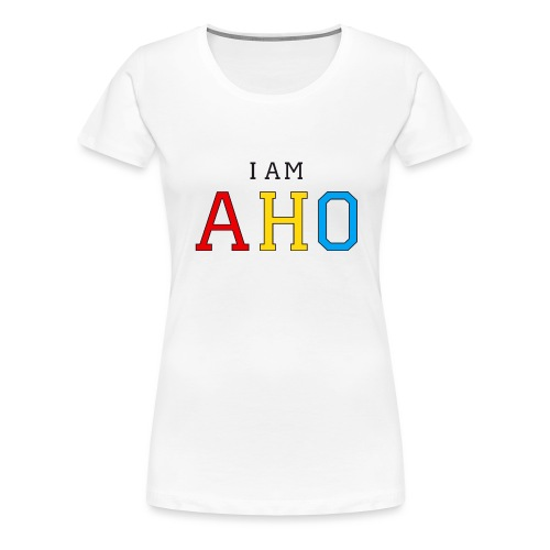 I am aho - Women's Premium T-Shirt