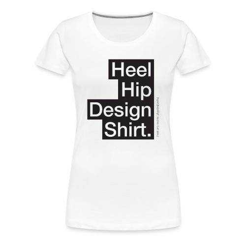 Heel hip - Vrouwen Premium T-shirt