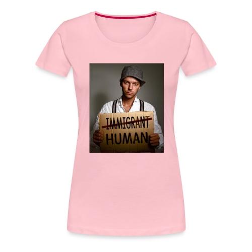 Immigrants are human - Women's Premium T-Shirt