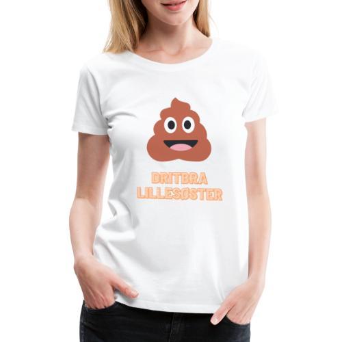 Dritbra lillesøster - Premium T-skjorte for kvinner