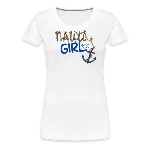 Nauti Girl Nautical Boat Shirt - Women's Premium T-Shirt