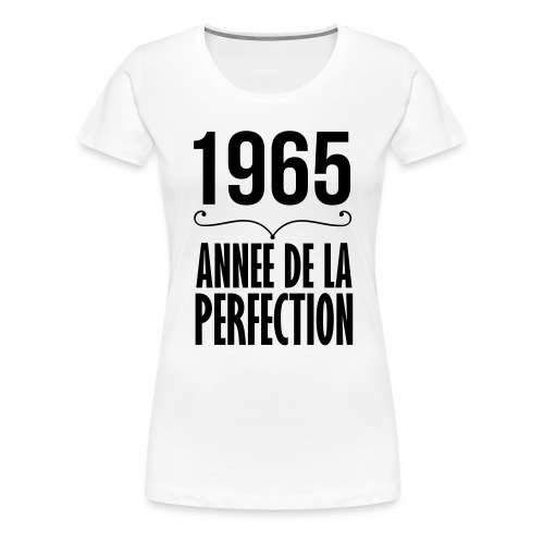 1965 année perfection - T-shirt Premium Femme