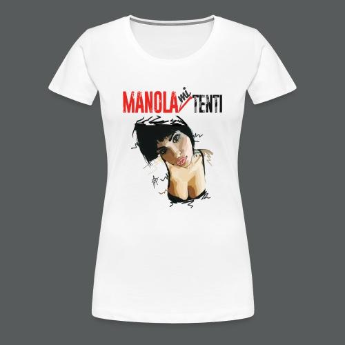 Manola Mi Tenti - Maglietta Premium da donna