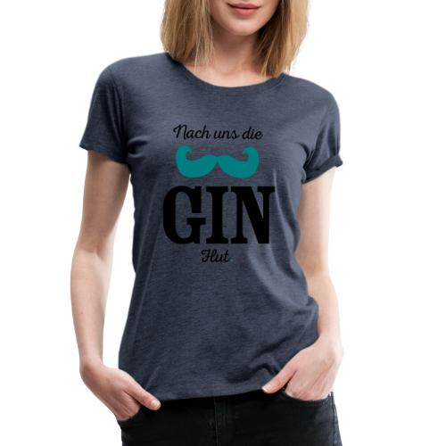 Nach uns die Gin-Flut - Frauen Premium T-Shirt