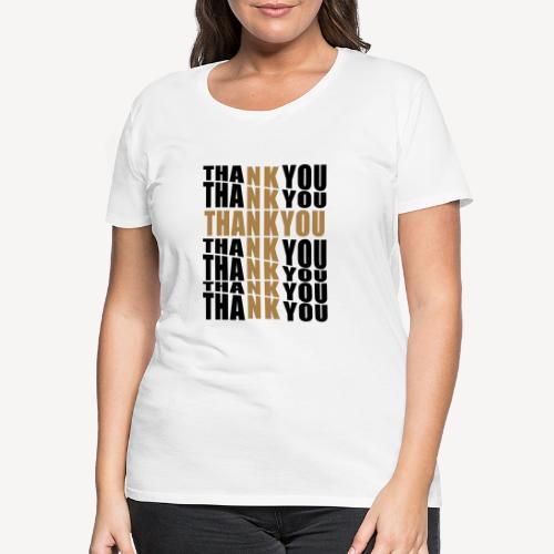 THANK YOU FOR THE CROSS - Women's Premium T-Shirt