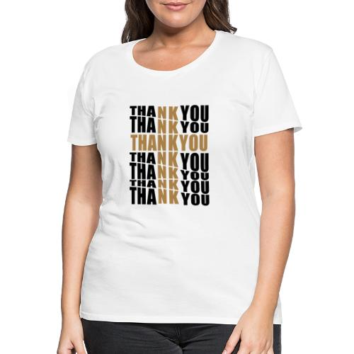 THANK YOU FOR THE CROSS - Women's Premium T-Shirt