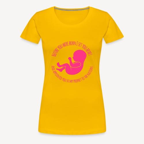 BEFORE YOU WERE BORN I SET YOU APART - Women's Premium T-Shirt