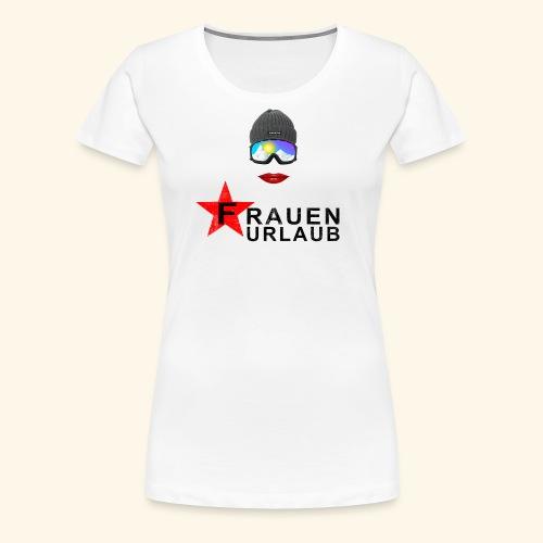 Frauenurlaub - Frauen Premium T-Shirt