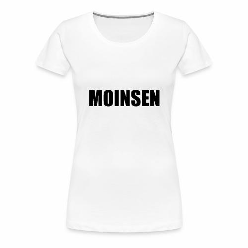 MOINSEN - Frauen Premium T-Shirt