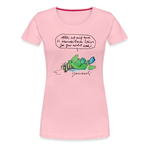 Janosch Auf Wunderbare Weise Nicht Wahr - Frauen Premium T-Shirt