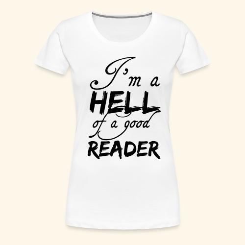 Hell of a good Reader - Women's Premium T-Shirt