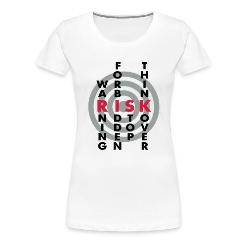 NO RISK, NO FUN - Frauen Premium T-Shirt