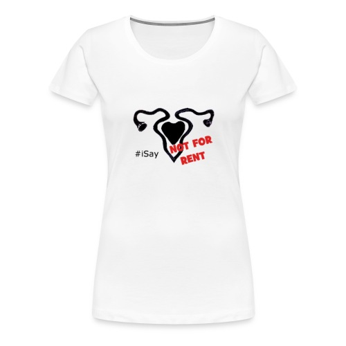 #iSay tshirt-notforrent-png - Maglietta Premium da donna