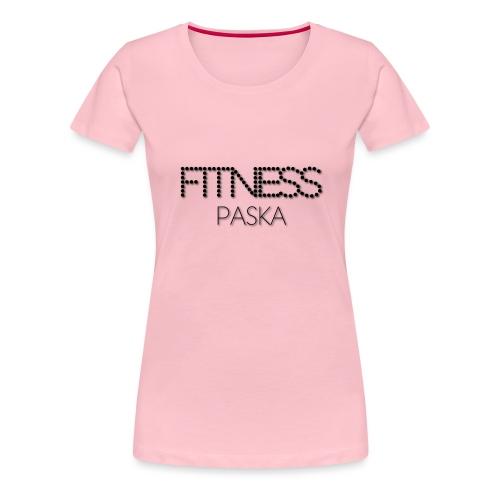 FITNESS PASKA - Naisten premium t-paita