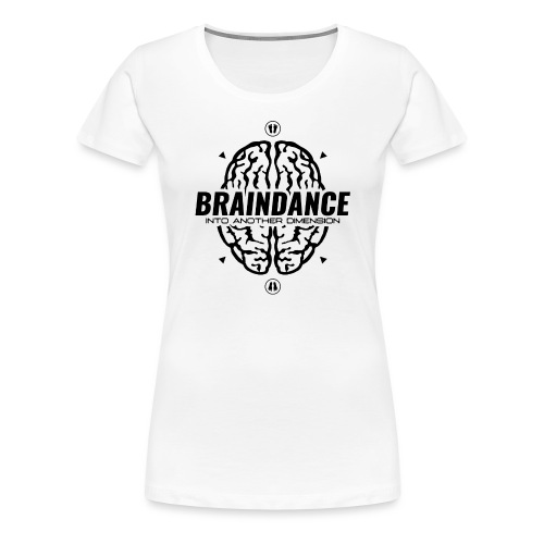 Braindance Into Another Dimension - Women's Premium T-Shirt