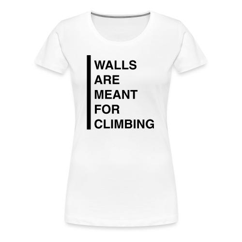 Meant For Climbing - Frauen Premium T-Shirt