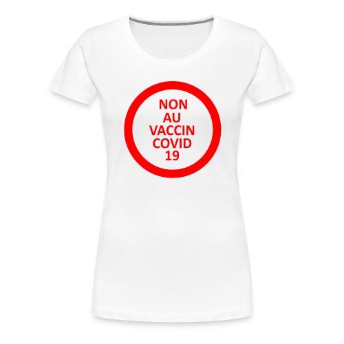 non au vaccin covid 19 - T-shirt Premium Femme