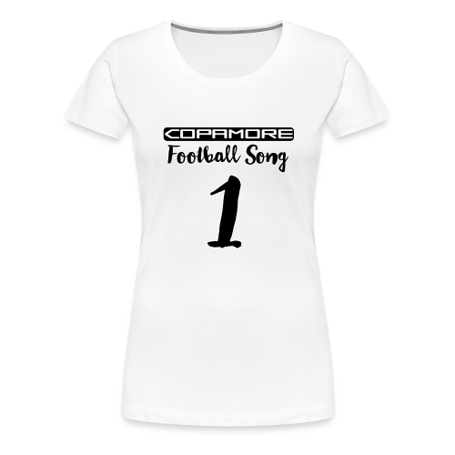 Football Song #1 international by COPAMORE - Frauen Premium T-Shirt