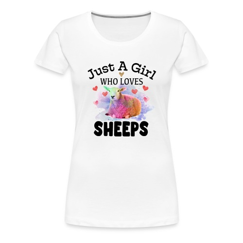 Just A Girl Who Loves Sheeps - Women's Premium T-Shirt
