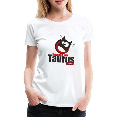 Vrienden van Taurus - Vrouwen Premium T-shirt