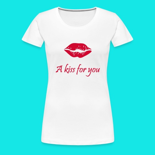 2A Kiss for you - Frauen Premium T-Shirt