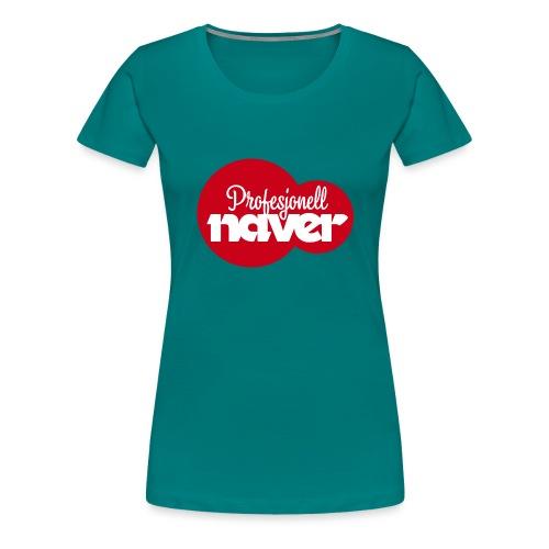 Provesjonell naver (fra Det norske plagg) - Premium T-skjorte for kvinner