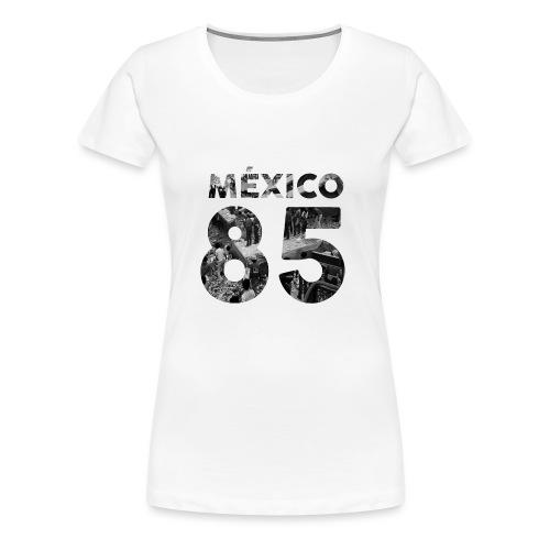 Mexico 1985 - Camiseta premium mujer